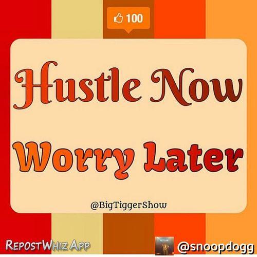 HustleNow WorryLater
