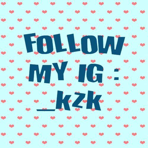 Instagram _kzk Follow Me