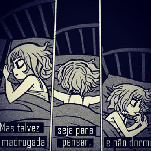 Tb penso assim... boa noite!! Night Dreams PENSAMENTOS