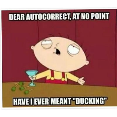 Ducking Autocorrect Stewie