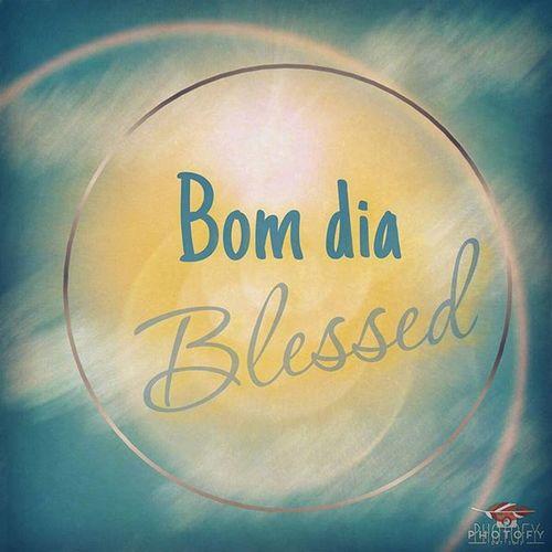 Bomdiaa Umlindodiaparaseteralegria Photofyapp Blessedday Ailacassia🙅 Makewithlove