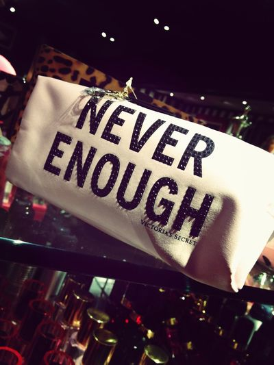 """""""Never enough"""" Seems about right. These words right here. Life's A Bitch It's A Nightmare What Now My Life"""