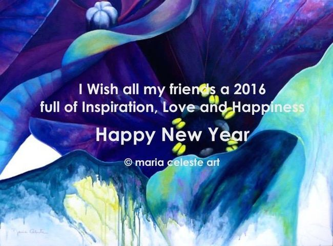 Happy New Year Friendship Love Happiness Health Family Be Creative Getting Inspired Art All Of Me Maria Celeste Art