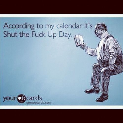 Stfu Day Funny Ecards