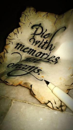 Die with memories, not dreams. By Me 👆