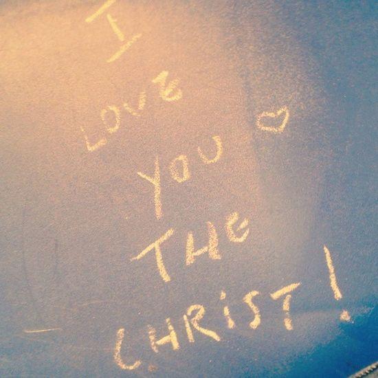 """Coloque um Giz e uma coisa na frente de um Cristão .. sai isso. ^^ """"I Love You The Christ"""" Dokmos Jesusfreak"""