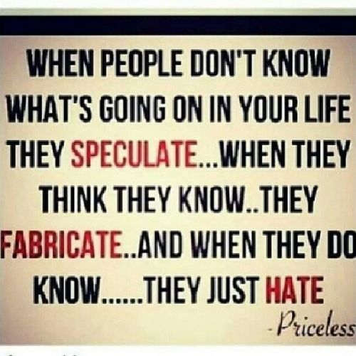 They just wanna know sooooo bad, what you go going that they'll speculate and fabricate....Theyjusthate