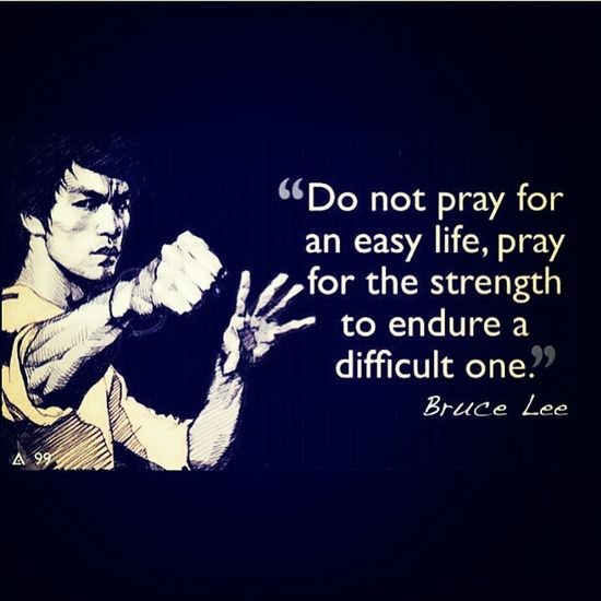 Bruce Lee Pray Life Strenght