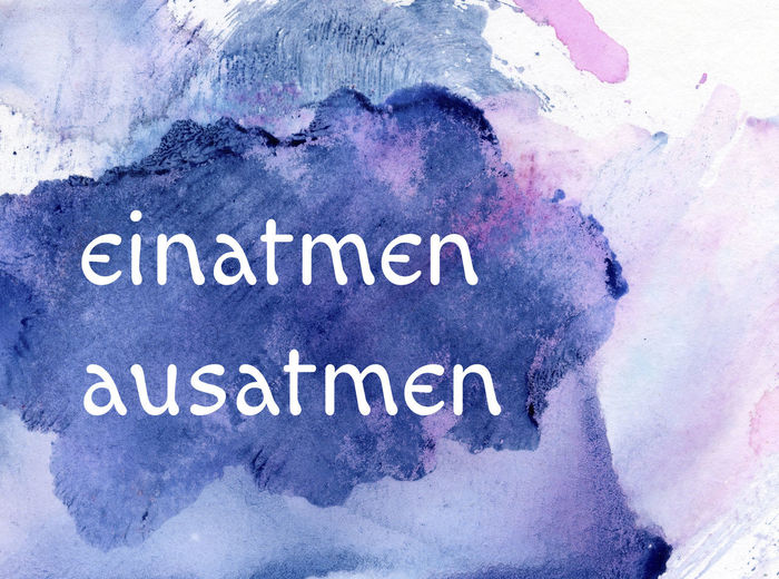 einatmen - ausatmen Atem Atemübung Atmen Breath Breathing Buddhist Meditation Achtsam Achtsamkeit Ausatmen Aware Awareness Bewusst Blue Breathe Breathing Exercises Buddhism Einatmen Meditation Zen Meditieren Mindful Mindfull Mindfulness No People Text