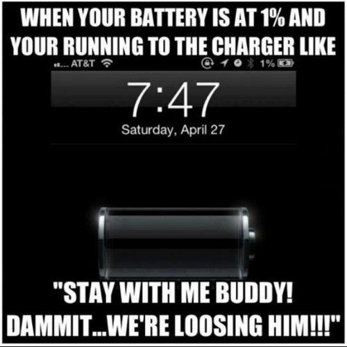 Haha Funny True Relate runcharger dieing phonebatterylife