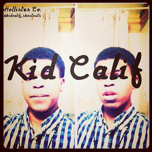 Follow Me On Instagram @kidcalif