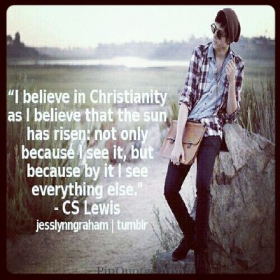 Pinquotes Cslewis Inspiration Inspiring inspirational believe christianity guy sun risen God quotes me picoftheday instamood instagood bestoftheday repost igdaily quote