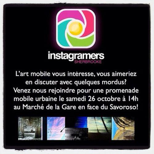 Pour les amis de Québec, ne manquez pas la promenade d'art mobile organisé par IgersSherbrooke, @beckibecko et @VictorLeo Igerssherbrooke Mobileart IPhoneography