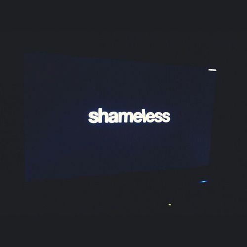 Absolutely Shameless 🔝😁❤