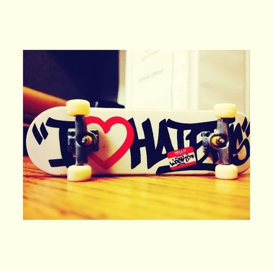 "My new Tech Deck board ""I <3 haters"""