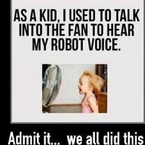 This is still cool l.. I would still do this!! Childmemories Fan Robotvoice 90sbaby youdidittoo stillcool