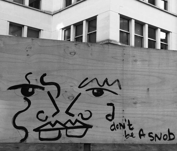Black And White Communication Found Message Anna Laurini London Message Street Art Text Wall - Building Feature Wisdom Words Urban Landscape Graffitti Social Critique Popular Culture Elitism Don't Be A Snob