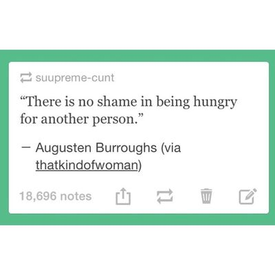 """There's no shame in being hungry for another person."" Lesbian 100happydays Day27 Daytwentyseven"