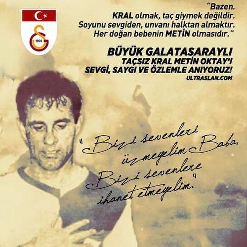 GalatasarayDahaVefalı MetinOktayÖlümsüzdür Metinoktay Galatasaray ultrAslan TaçsızKral Saygı Sevgi Rahmet ve Özlem 'le