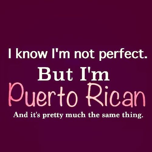 yes yes sir! Puerto Rican Puerto Rican Pride Orgullosa Thats Me ♥