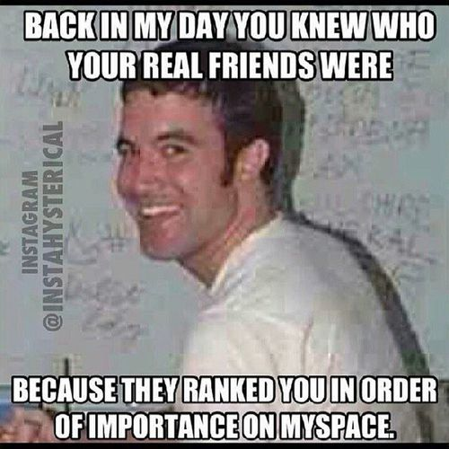 Oh how Tom looked out for us! LOL Myspace TomFromMySpace FriendsList Backintheday ThrowbackThursday TBT