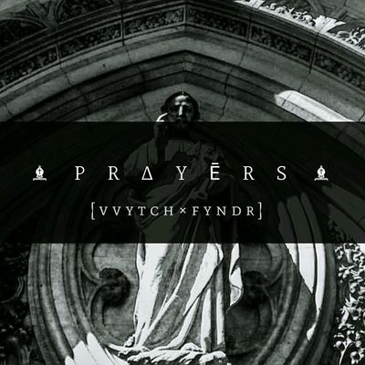 Artwork for the first single 'PRAYERS' from my debut album 'The Age of Angels' Prayers VVYTCHFYNDR Theageofangels