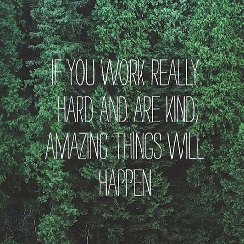 Hard work and kindness- ain't nothing wrong with that! Wordstoliveby