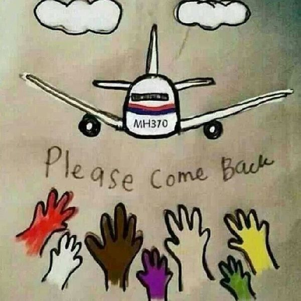 Pray for MH370 MH370 Hello World Never Lose Hope Pray