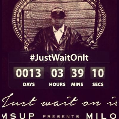 Countdown Still Tiqking JustWaitOnIt ImOnIt MsUpMusic The Mixtape Before The Mixtape Active Coming Soon 85_12 MsUpMilo