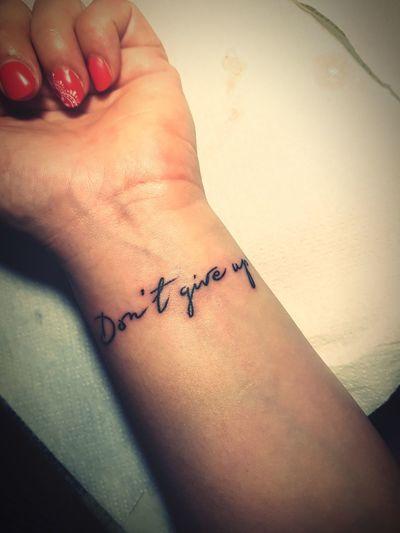 EyeEm Selects Dontgiveup Tattoo Tatuaje Tatuaggio Tatuajemuñeca Scrittatattoo Littletattoo Letteringtattoo Tattoofrase Frasetattoo Tatuaggiopolso Fingernail