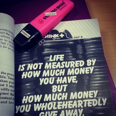 Day 9: Life is not measured by how much money you have, but how much money you wholeheartedly give away. • How do we really measure life's worth? • 05062014 Chinkeetan Howtoinspireyourselftoinspireothers 📑📒 2 Corinthians 9:7 Each of you should give what you have decided in your heart to give, not reluctantly or under compulsion, for God loves a cheerful giver.