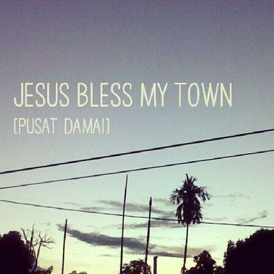 Jesus bless my town Pusat Damai. Gbipeacecenter Gbi