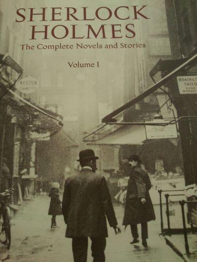 Sherlock Holmes - The Complete Novels and Stories. Volume I Sherlock Holmes Man Book Arthurconandoyle