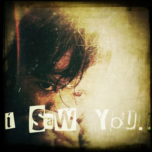 i saw you..