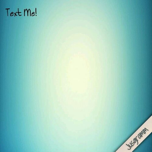 Text Me :)