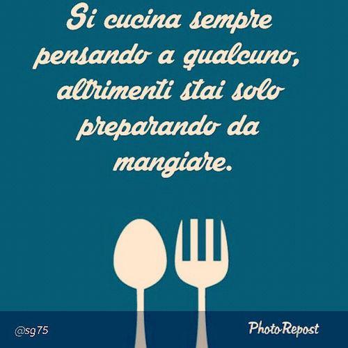 Grandi verità. Sapevatelo Quotes Quote Citazioni Cooking Foodpic Food Foodporn Foodlovers Igerspalermo Igers Life