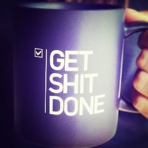 Get Shit Done Quotes