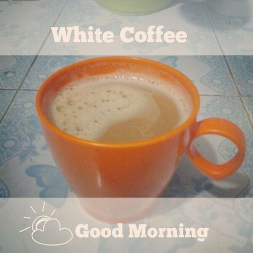 Coffee morning... wow today is first day in November 2013... yeah so grateful for the brand new day... start it with White Coffee... nice! Whitecoffee Coffeemorning