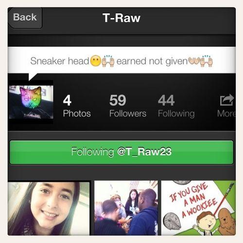 Go Follow My Boy @T_Raw23!