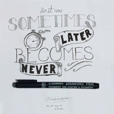 "Ketika amatir kurang kerjaan pegang drawing pen..... ""Do it now, sometimes later becomes never"" Iamacreativ Thecreativmovement Handletter Handlettering Lettering Typography Snowman Snowmanid Quote"