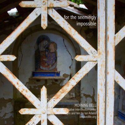 No 25 in series 'in our prayers (contemplative intercession)' Stillness Contemplation Prayer Cortona Shrine Madonnaandchild Impossible