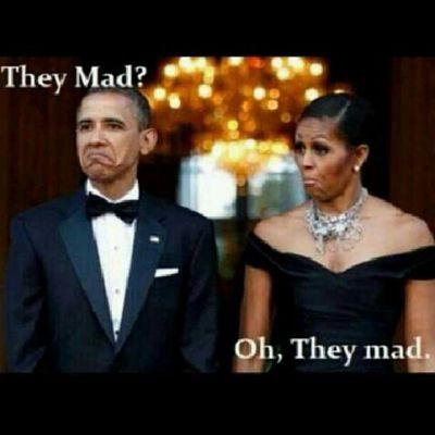 You better believe they mad @barackobama Election2012