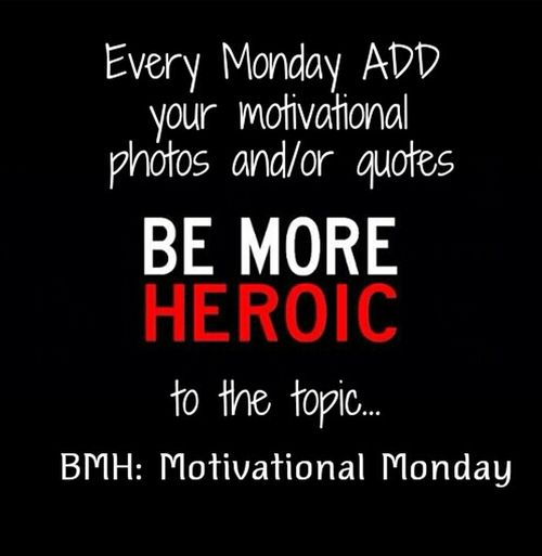Hanging Out Love Motivation Hello World Check This Out Be More Heroic Anti-bullying Ee_daily BMH: Motivational Monday Motivational Monday BeMoreHeroic Motivational Monday Features By Be More Heroic