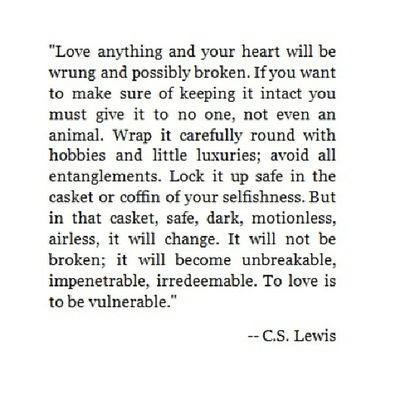 Thought for the night. Quote by c.s.lewis. GN IG Cslewis True Real Love vunerable life pondering heart hurt wisewords
