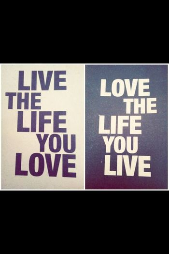 Quote Love The Life You Live