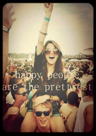 Happy people are the prettiest.