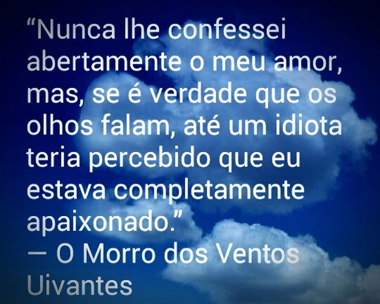 Se estou amando? Quem sabe...? Lovelovelove Romance Thinking Of You Dear 😌 . I Love Read O Morro Dos Ventos Uivantes