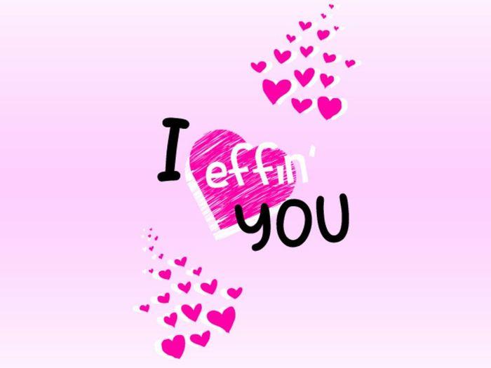 I Effin' Love You