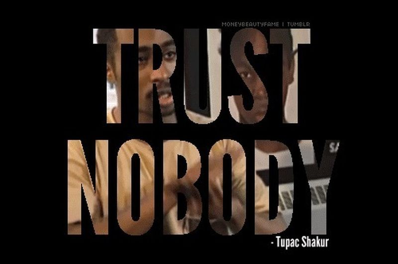 This World Has Alot Of People You Cant Trust!!!