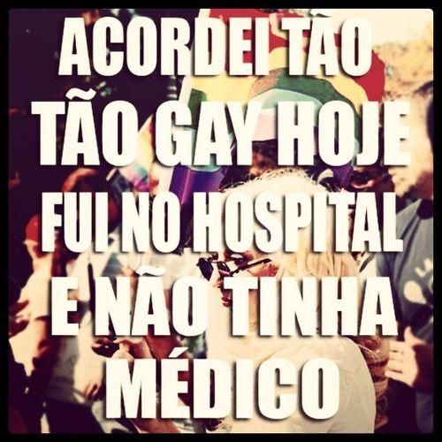 Hoje Acordeimuito Gay Dilma cade os medicos? Brasiltemosque voltaprarua!!!